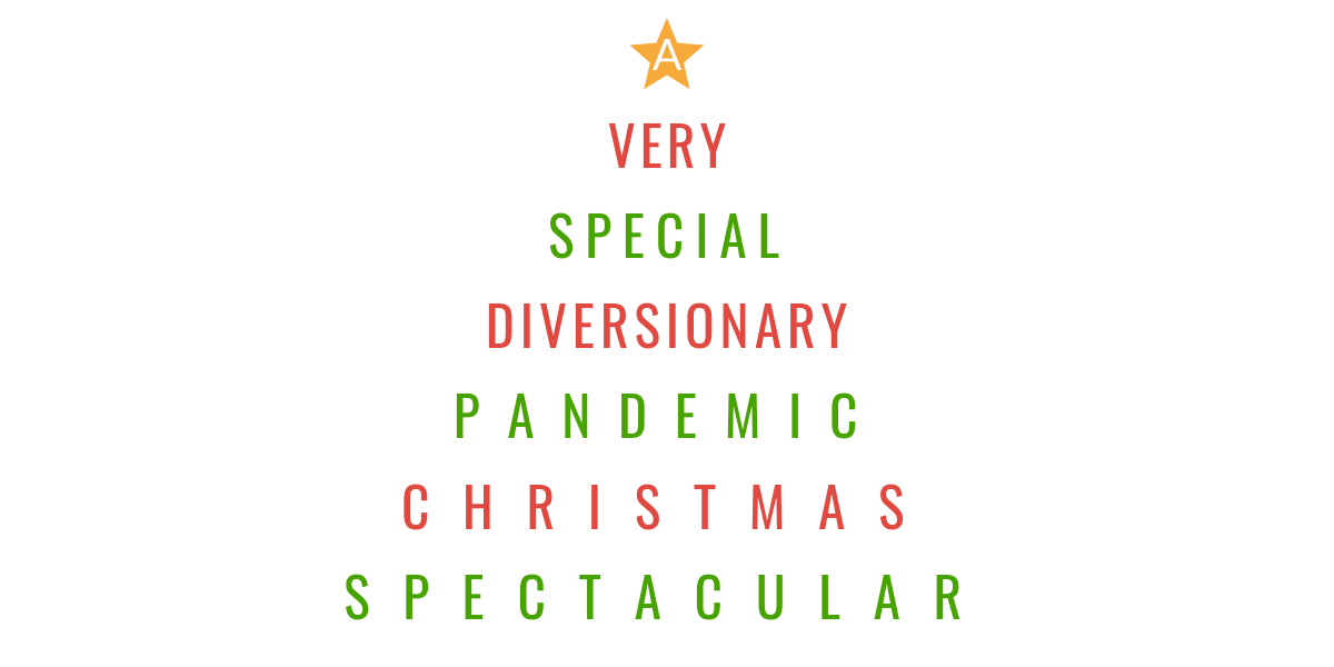 A-VERY-SPECIAL-DIVERSIONARY-PANDEMIC-CHRISTMAS-SPECTACULAR
